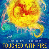 Touched With Fire Featured